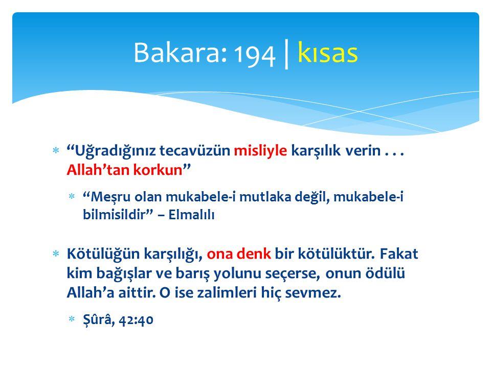 Bakara: 194 | kısas Uğradığınız tecavüzün misliyle karşılık verin . . . Allah'tan korkun