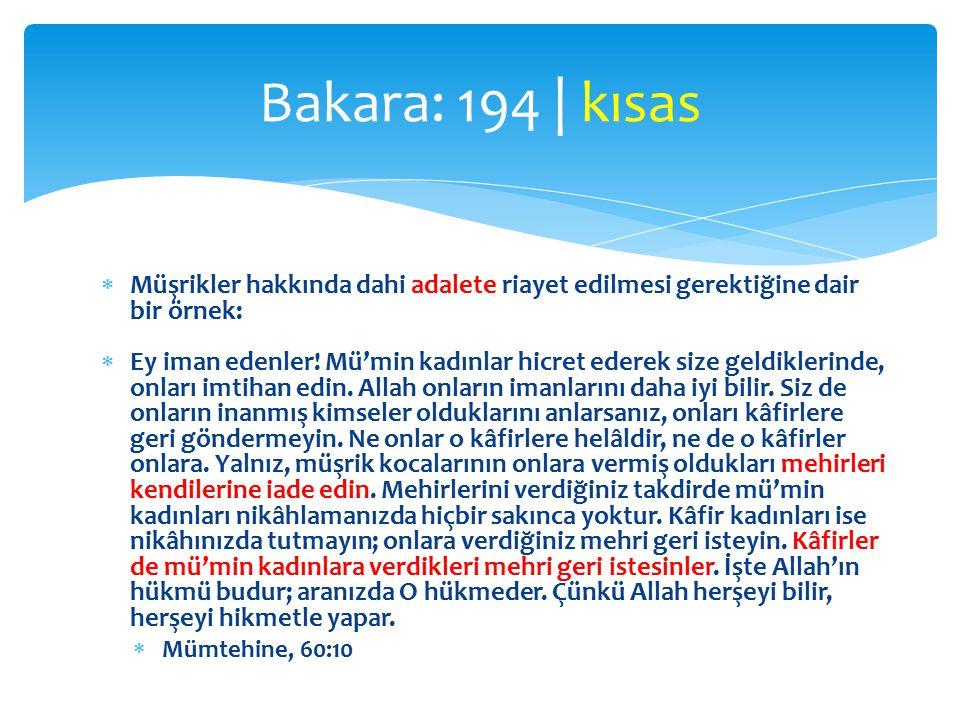 Bakara: 194 | kısas Müşrikler hakkında dahi adalete riayet edilmesi gerektiğine dair bir örnek: