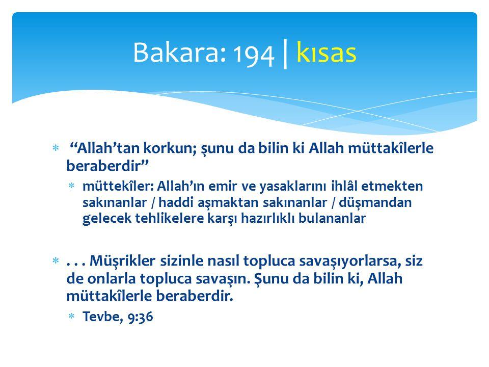 Bakara: 194 | kısas Allah'tan korkun; şunu da bilin ki Allah müttakîlerle beraberdir