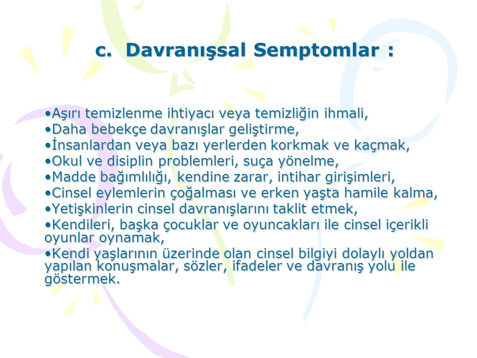 c. Davranışsal Semptomlar :