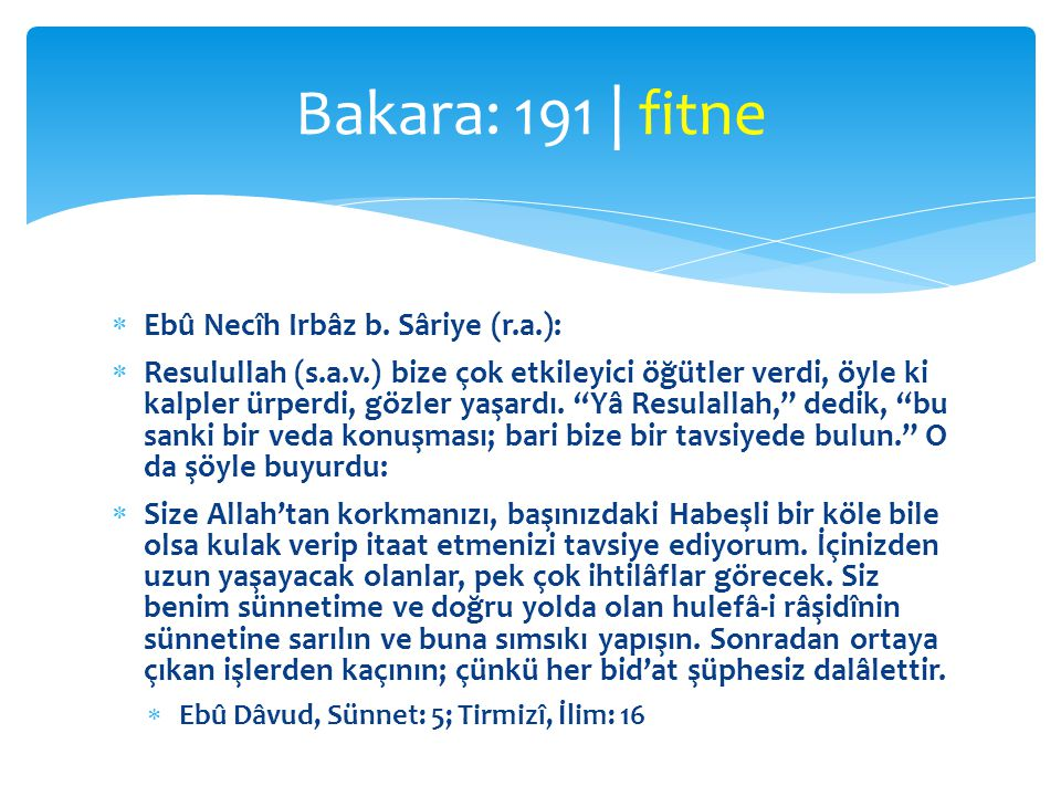 Bakara: 191 | fitne Ebû Necîh Irbâz b. Sâriye (r.a.):