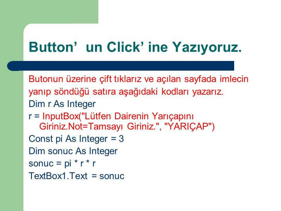 Button' un Click' ine Yazıyoruz.
