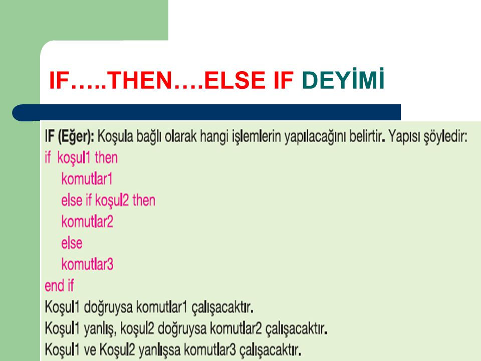 IF…..THEN….ELSE IF DEYİMİ