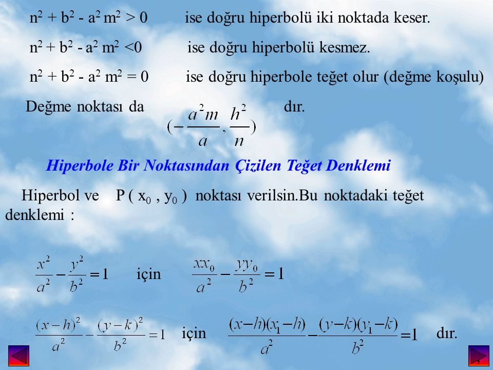 n2 + b2 - a2 m2 > 0 ise doğru hiperbolü iki noktada keser.