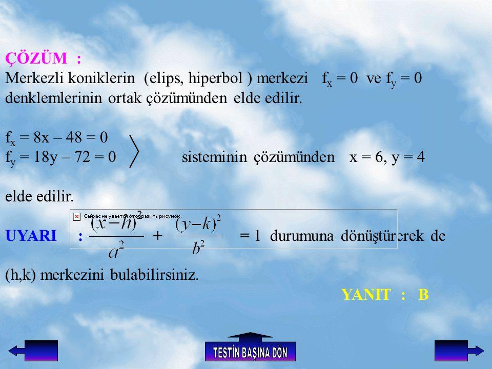 fy = 18y – 72 = 0 sisteminin çözümünden x = 6, y = 4 elde edilir.
