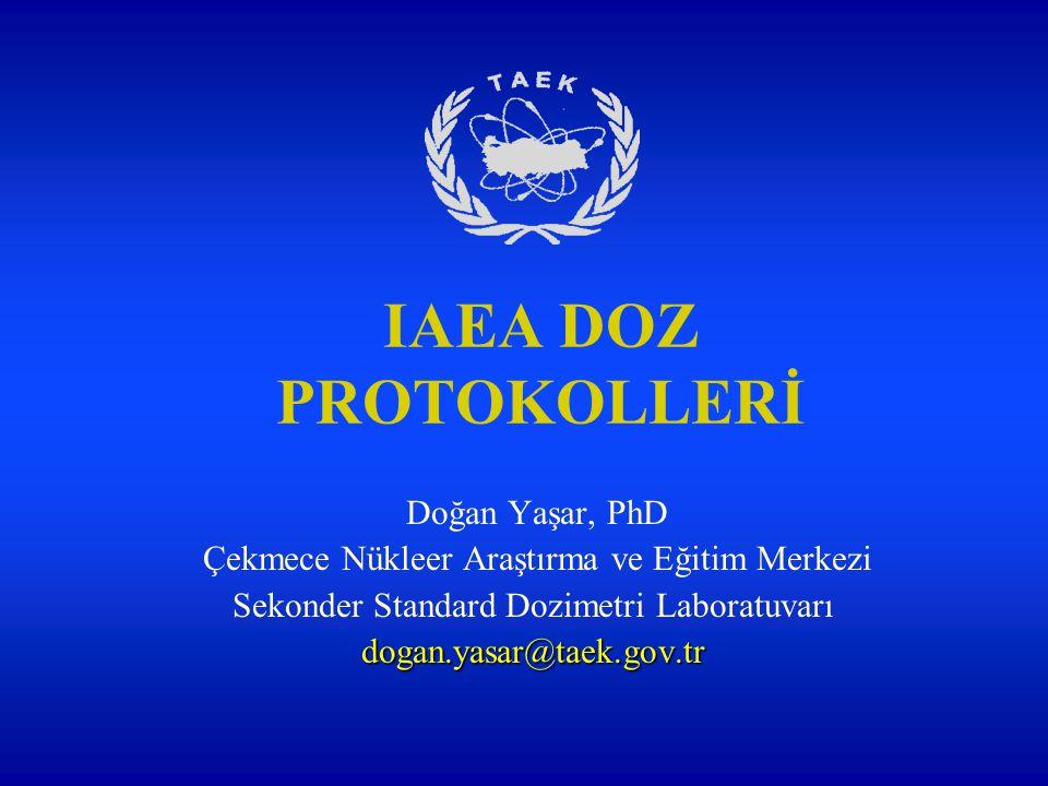 IAEA DOZ PROTOKOLLERİ Çekmece Nükleer Araştırma ve Eğitim Merkezi