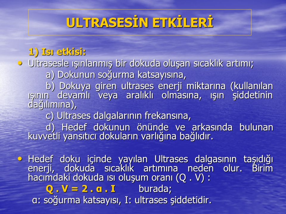 ULTRASESİN ETKİLERİ 1) Isı etkisi: