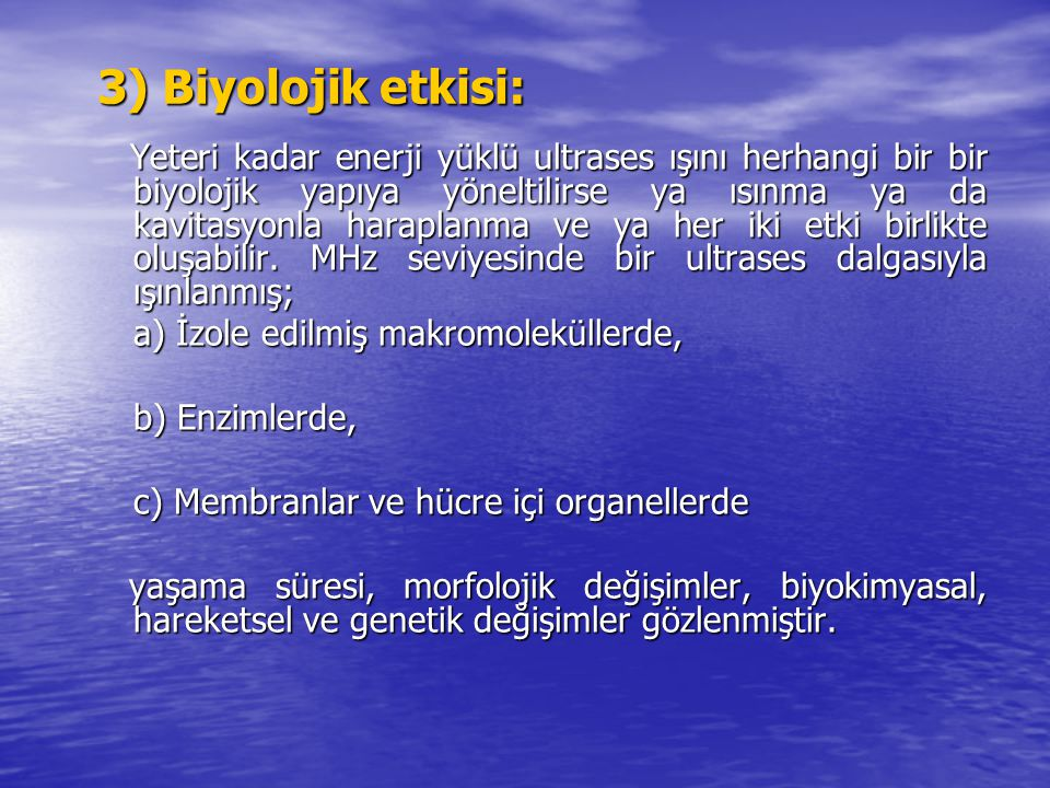 3) Biyolojik etkisi: a) İzole edilmiş makromoleküllerde,