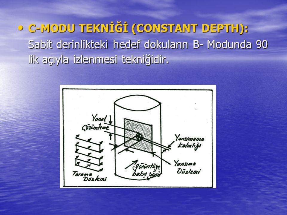 C-MODU TEKNİĞİ (CONSTANT DEPTH):