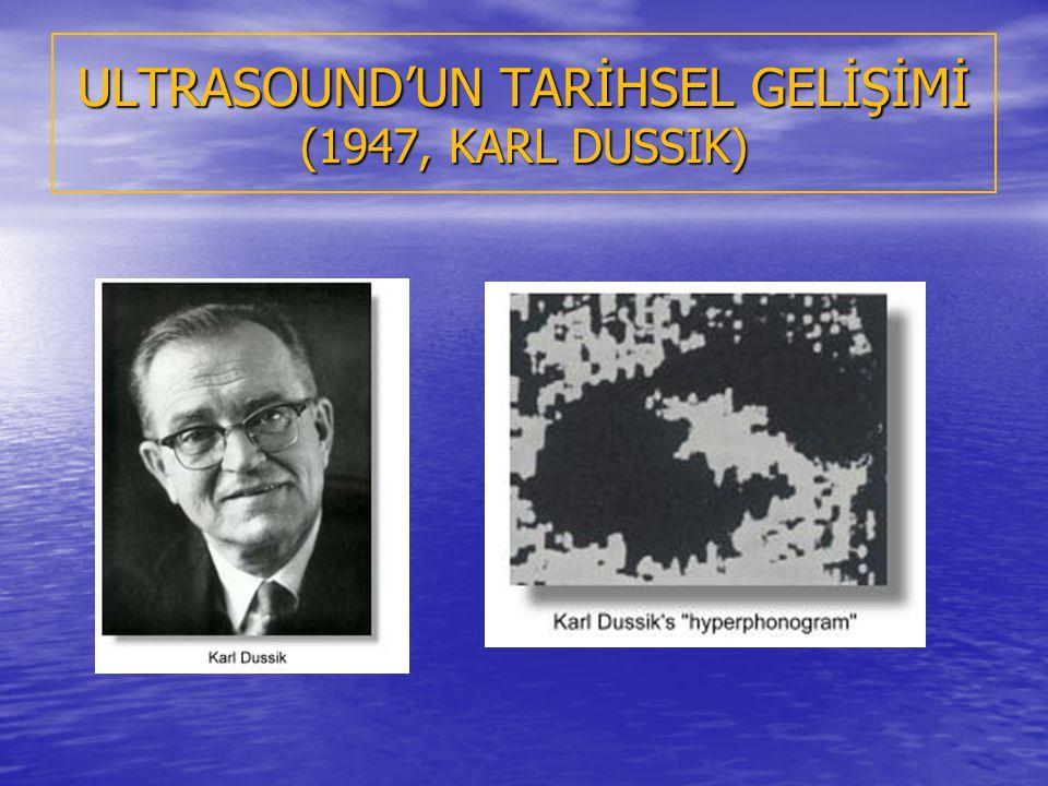 ULTRASOUND'UN TARİHSEL GELİŞİMİ (1947, KARL DUSSIK)