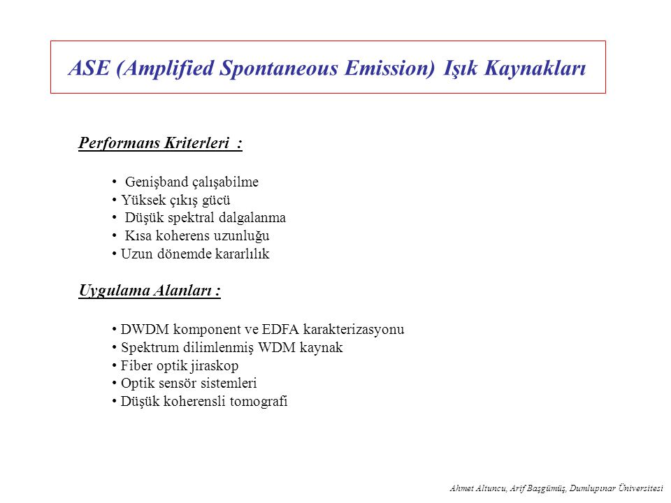 ASE (Amplified Spontaneous Emission) Işık Kaynakları