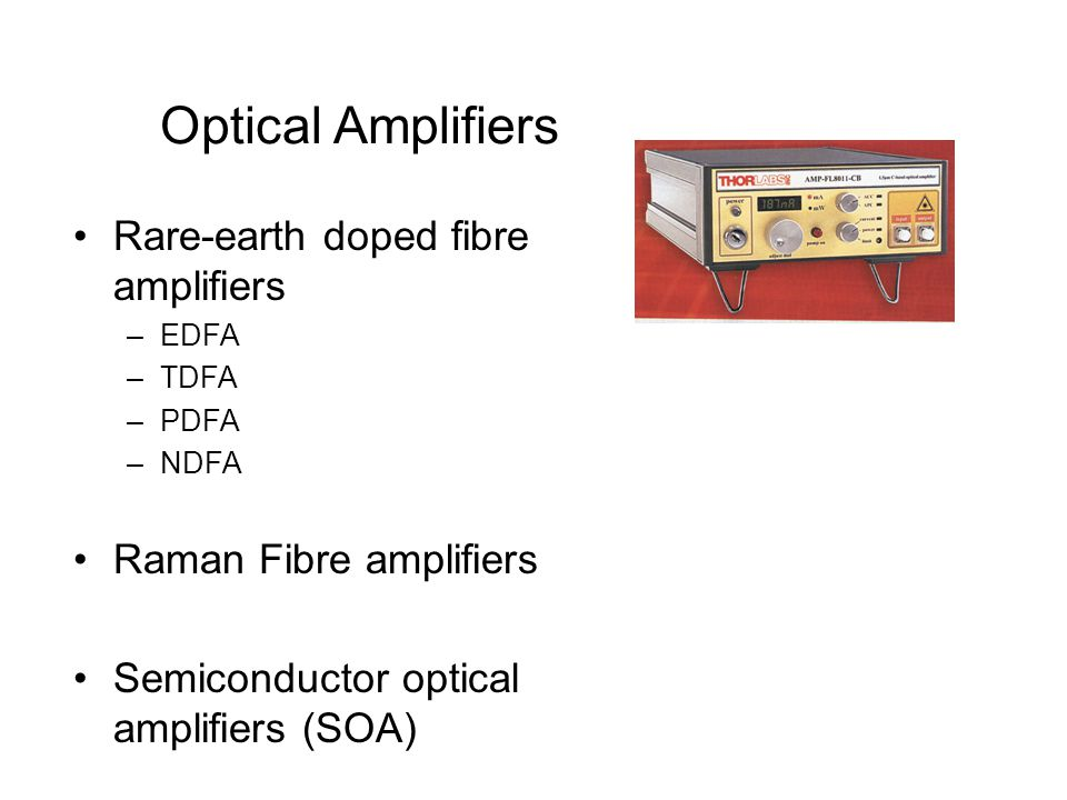 Optical Amplifiers Rare-earth doped fibre amplifiers
