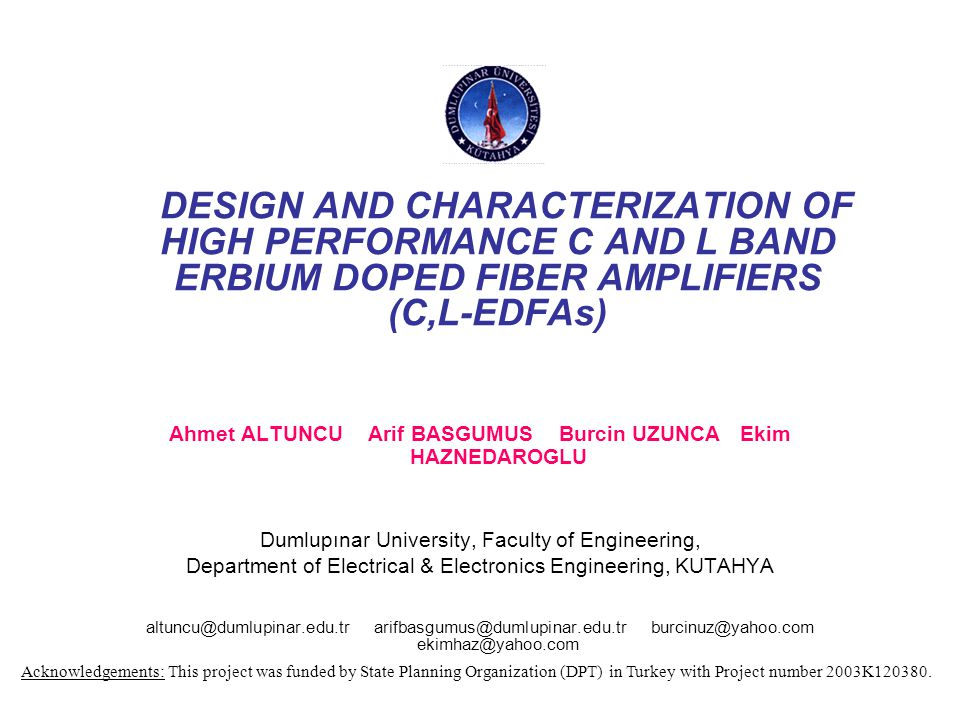 DESIGN AND CHARACTERIZATION OF HIGH PERFORMANCE C AND L BAND ERBIUM DOPED FIBER AMPLIFIERS (C,L-EDFAs)