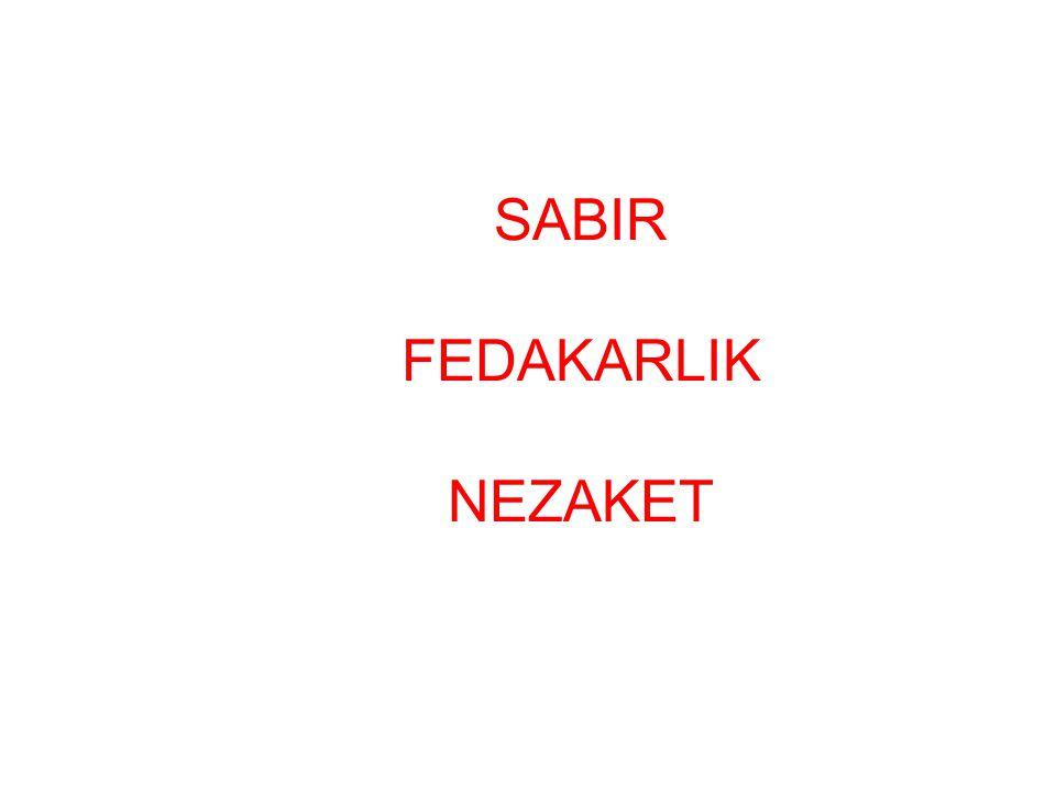 SABIR FEDAKARLIK NEZAKET