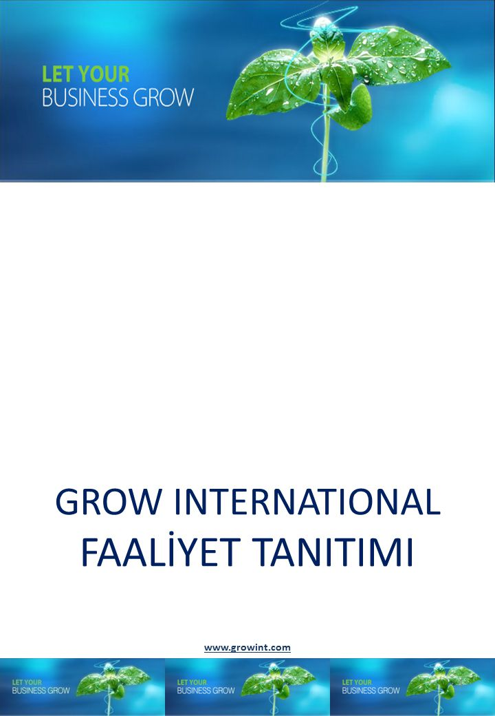 GROW INTERNATIONAL FAALİYET TANITIMI