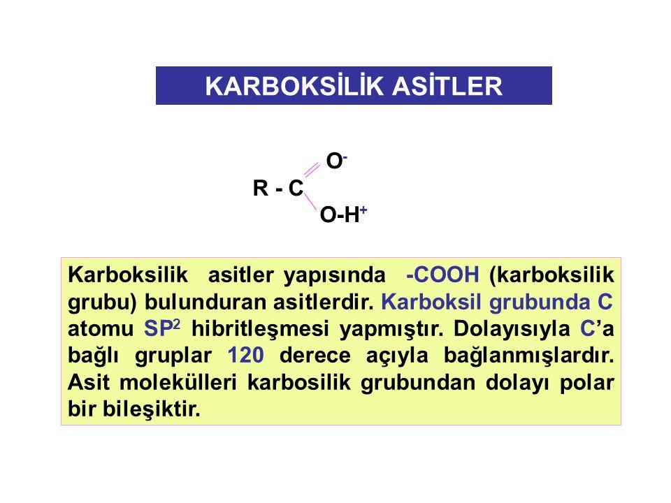 KARBOKSİLİK ASİTLER O- R - C O-H+