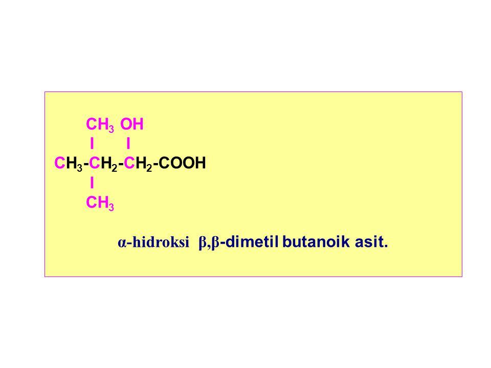 α-hidroksi β,β-dimetil butanoik asit.