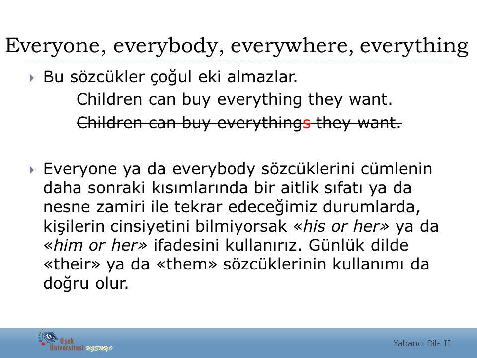 Everyone, everybody, everywhere, everything