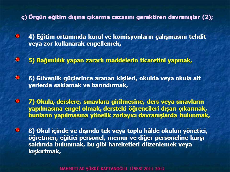 ç) Örgün eğitim dışına çıkarma cezasını gerektiren davranışlar (2);