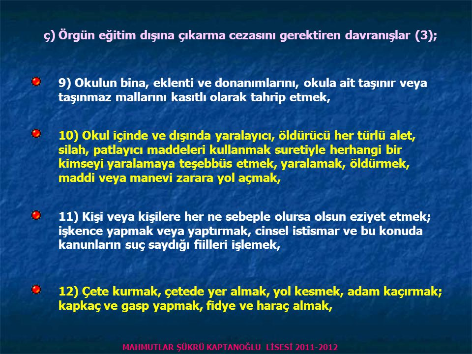 ç) Örgün eğitim dışına çıkarma cezasını gerektiren davranışlar (3);
