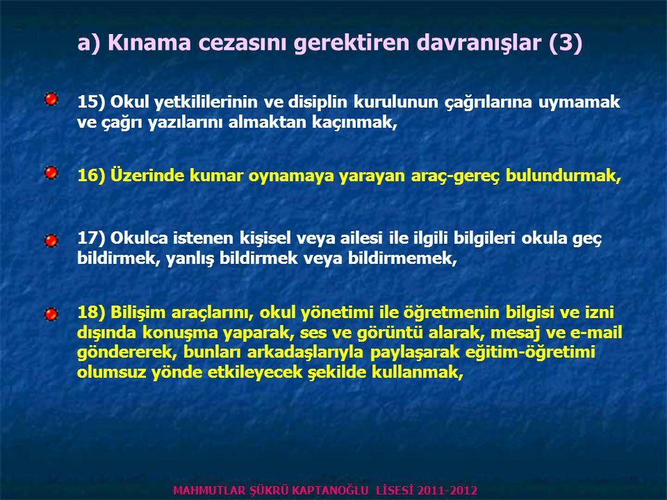 a) Kınama cezasını gerektiren davranışlar (3)