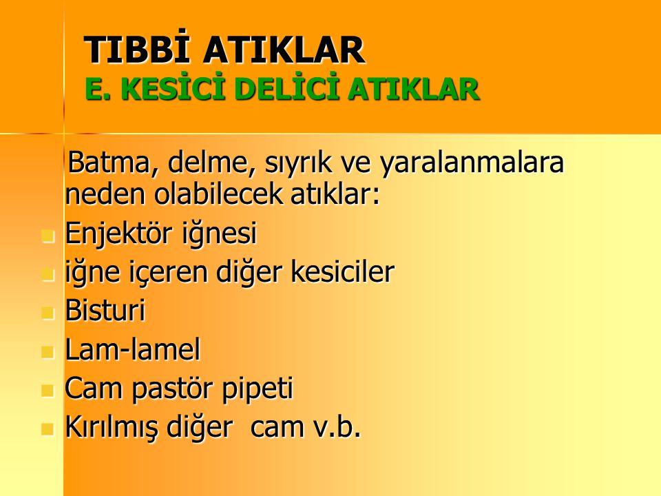 TIBBİ ATIKLAR E. KESİCİ DELİCİ ATIKLAR