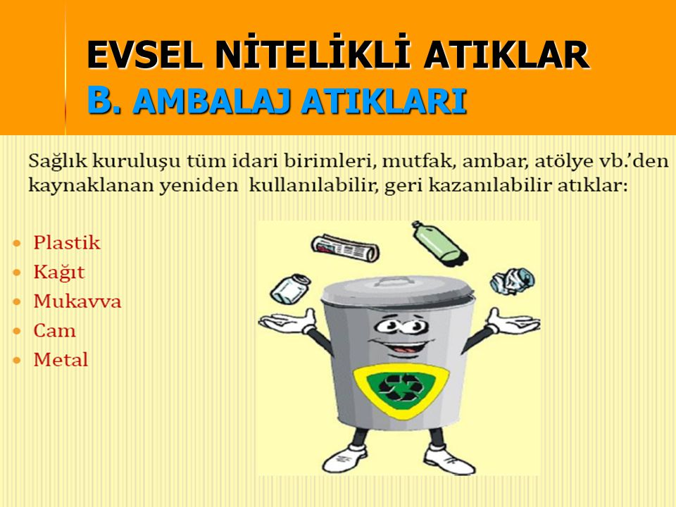 EVSEL NİTELİKLİ ATIKLAR B. AMBALAJ ATIKLARI