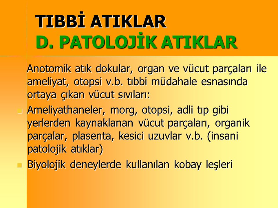 TIBBİ ATIKLAR D. PATOLOJİK ATIKLAR