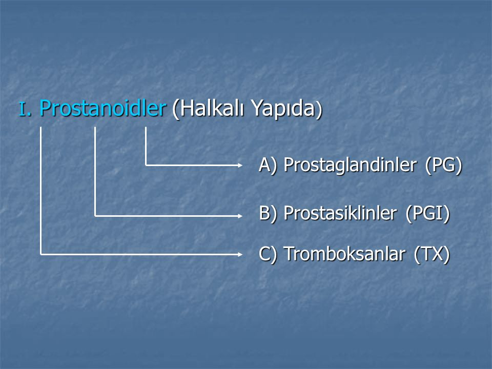 I. Prostanoidler (Halkalı Yapıda)