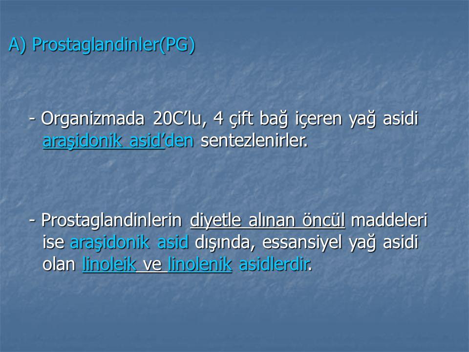 A) Prostaglandinler(PG)