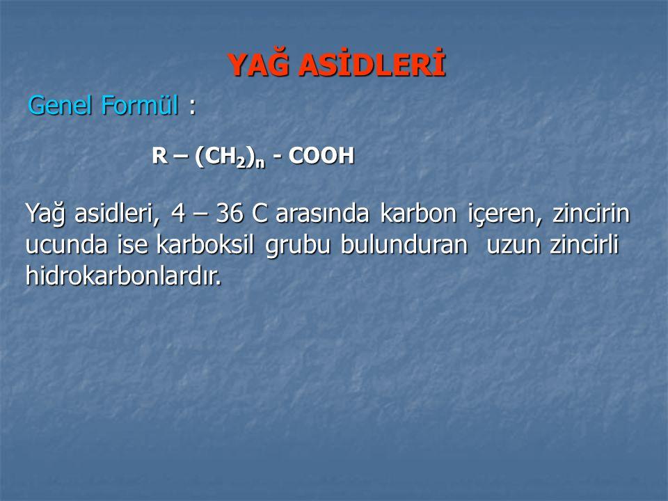 YAĞ ASİDLERİ Genel Formül :