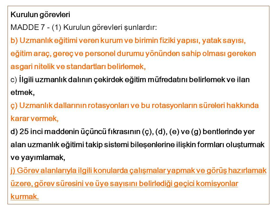 Kurulun görevleri MADDE 7 - (1) Kurulun görevleri şunlardır: