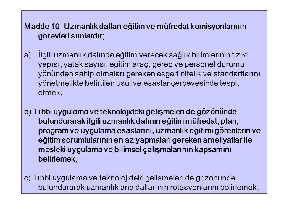Madde 10- Uzmanlık dalları eğitim ve müfredat komisyonlarının görevleri şunlardır;