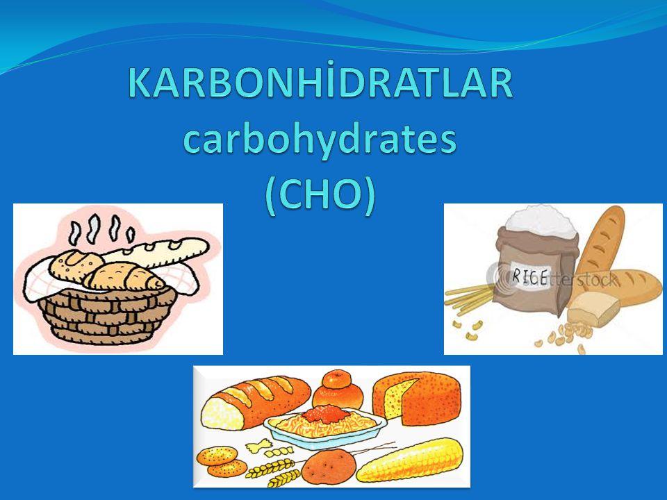 KARBONHİDRATLAR carbohydrates (CHO)
