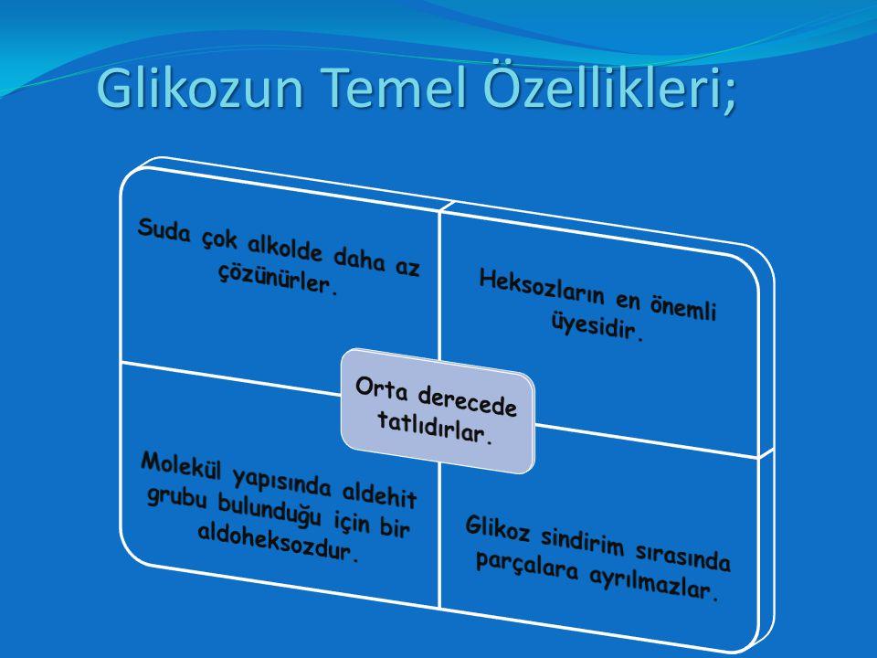 Glikozun Temel Özellikleri;