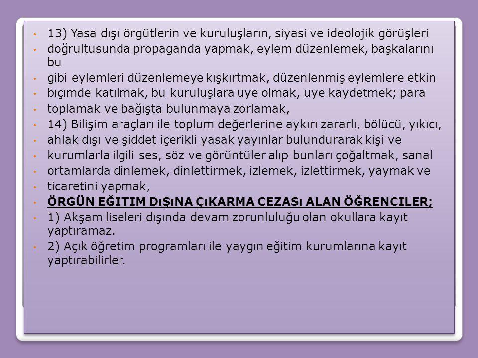 13) Yasa dışı örgütlerin ve kuruluşların, siyasi ve ideolojik görüşleri