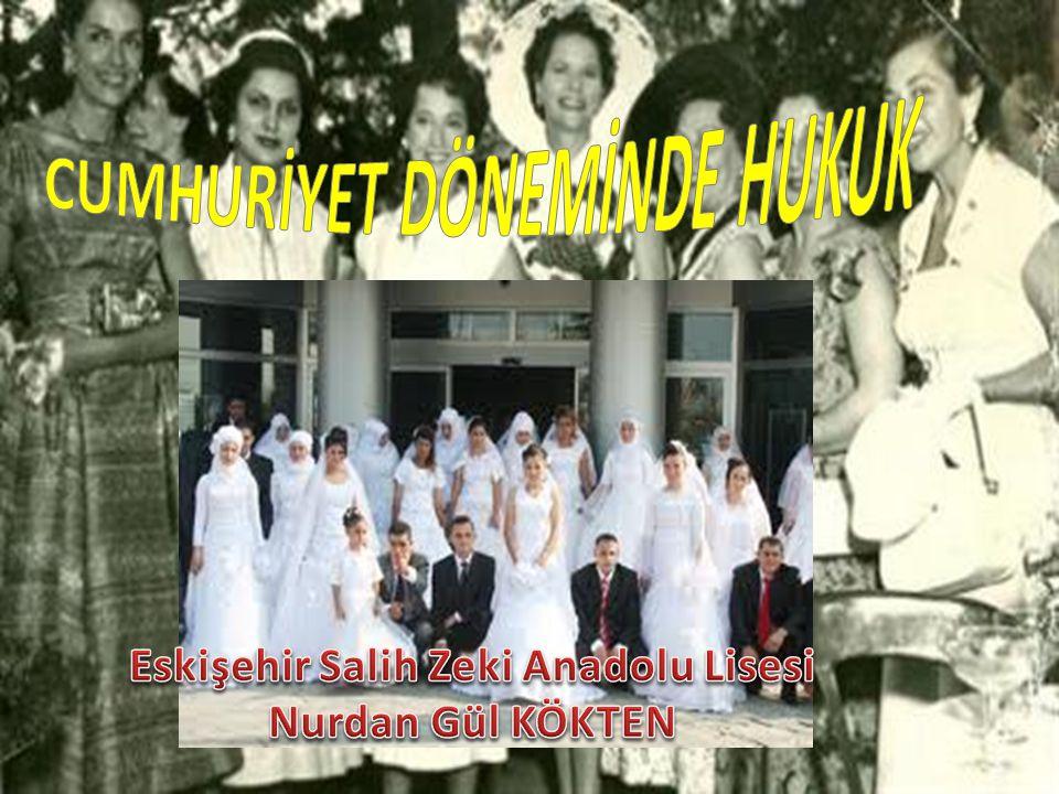 CUMHURİYET DÖNEMİNDE HUKUK Eskişehir Salih Zeki Anadolu Lisesi