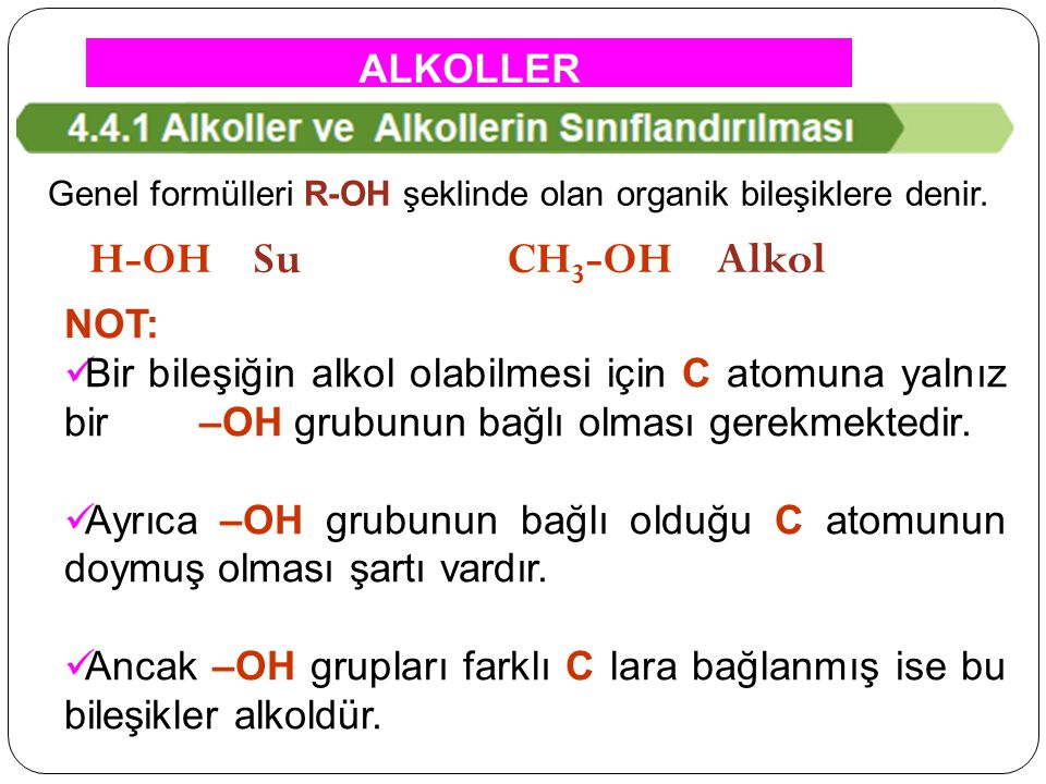 H-OH Su CH3-OH Alkol ALKOLLER NOT: