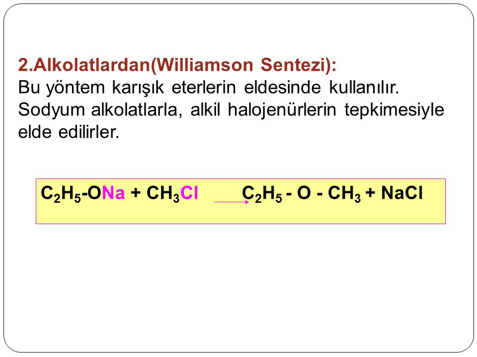 2.Alkolatlardan(Williamson Sentezi):