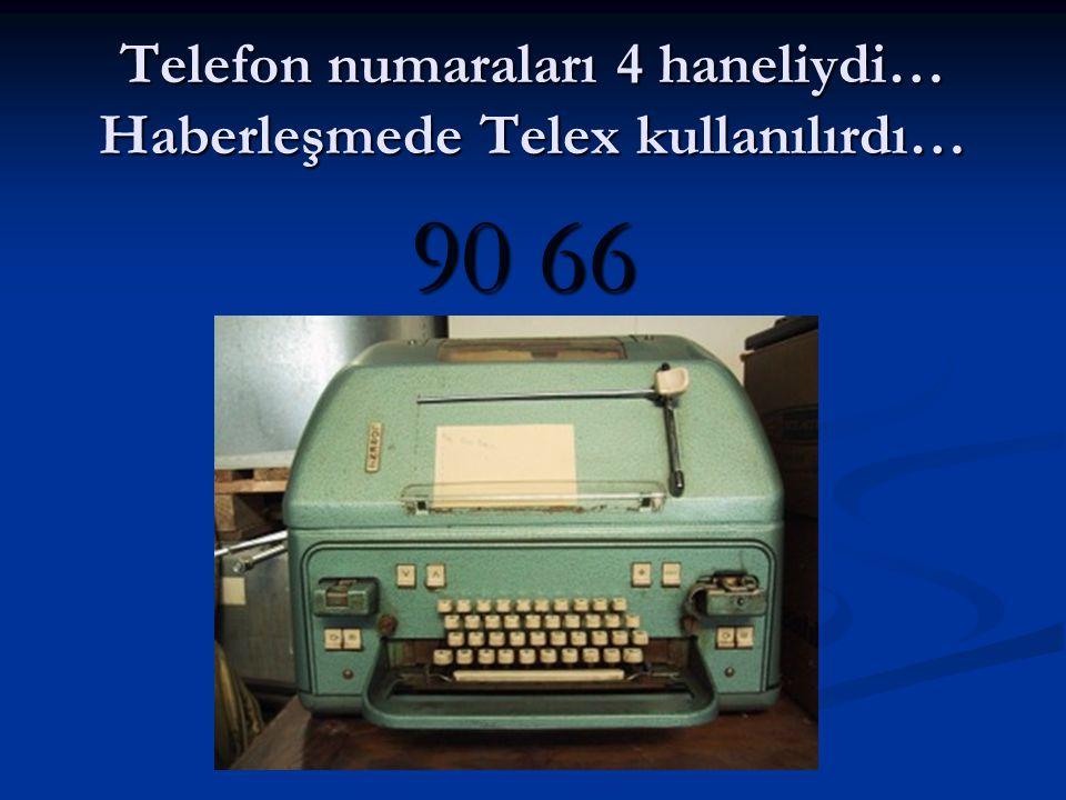 Telefon numaraları 4 haneliydi… Haberleşmede Telex kullanılırdı…