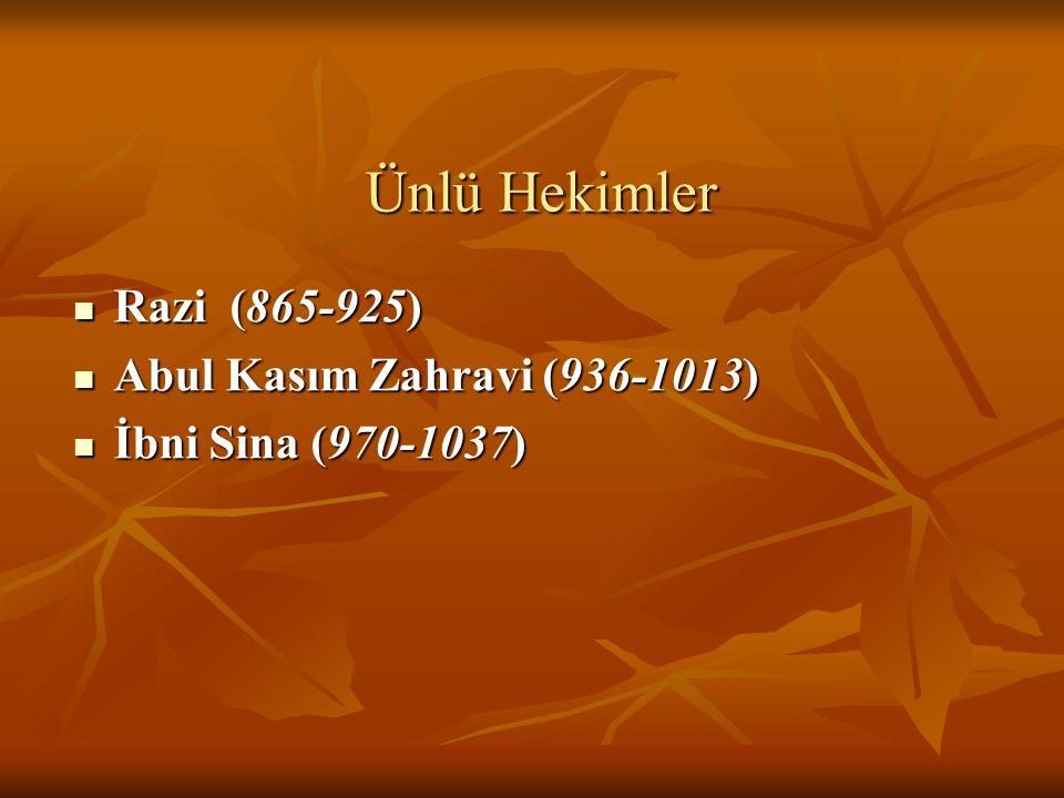 Ünlü Hekimler Razi (865-925) Abul Kasım Zahravi (936-1013)