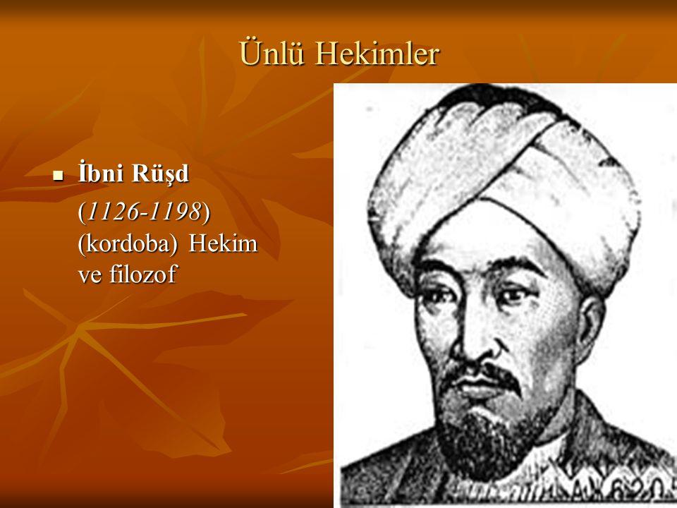 Ünlü Hekimler İbni Rüşd (1126-1198) (kordoba) Hekim ve filozof