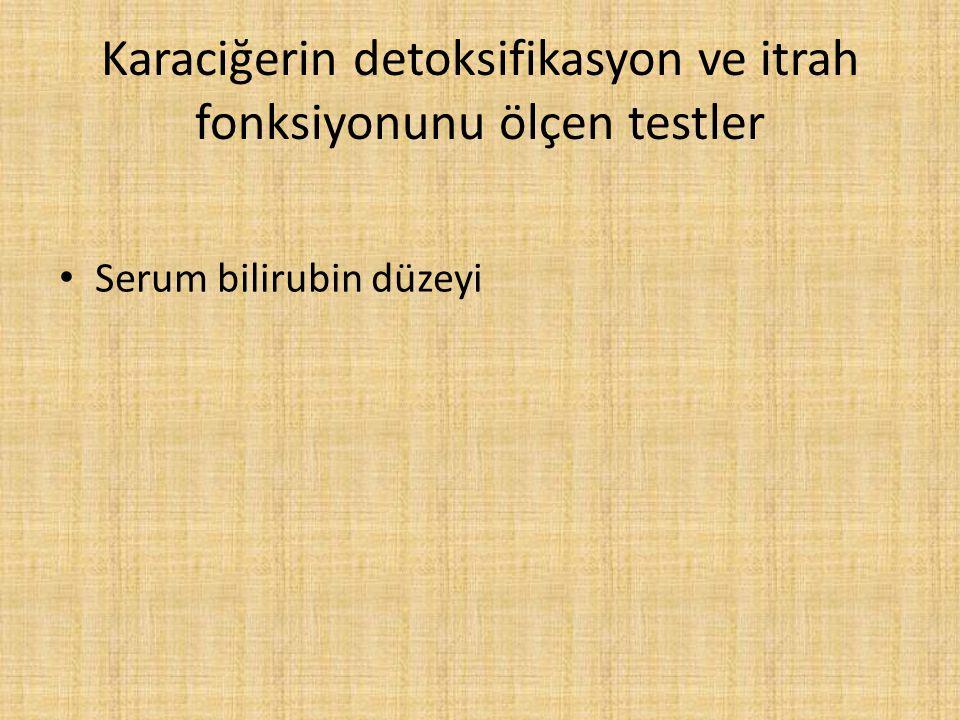 Karaciğerin detoksifikasyon ve itrah fonksiyonunu ölçen testler