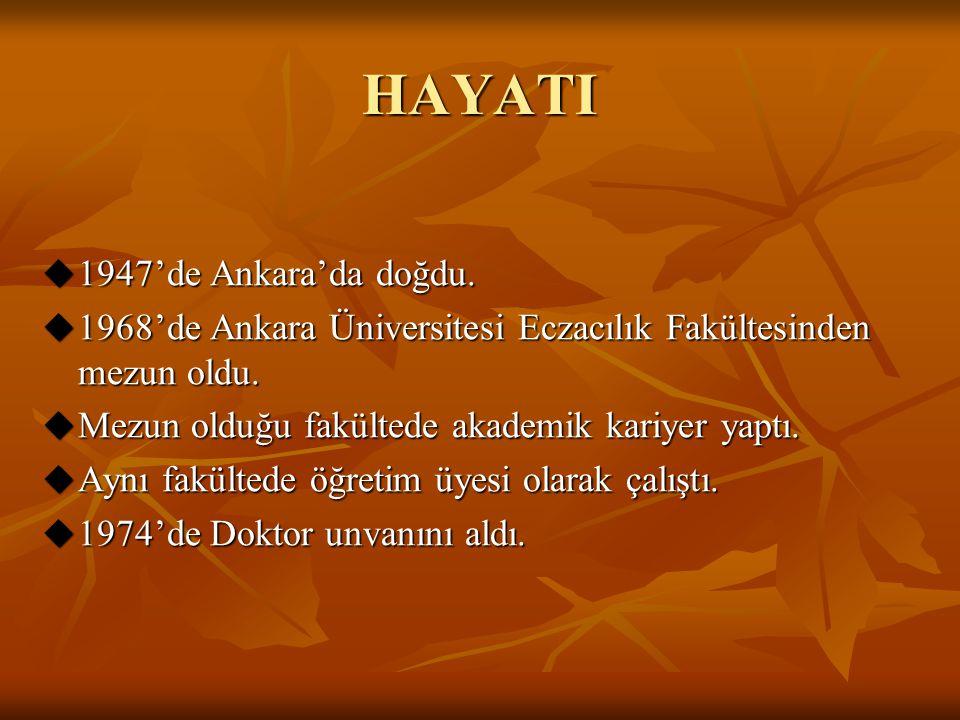 HAYATI 1947'de Ankara'da doğdu.