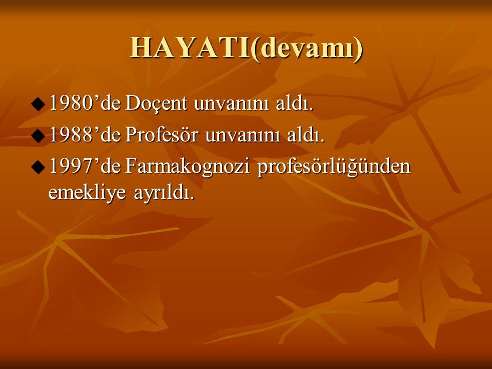 HAYATI(devamı) 1980'de Doçent unvanını aldı.