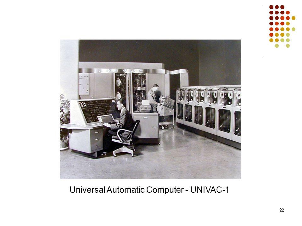 Universal Automatic Computer - UNIVAC-1