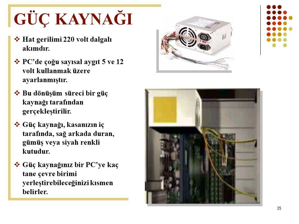 GÜÇ KAYNAĞI Hat gerilimi 220 volt dalgalı akımdır.