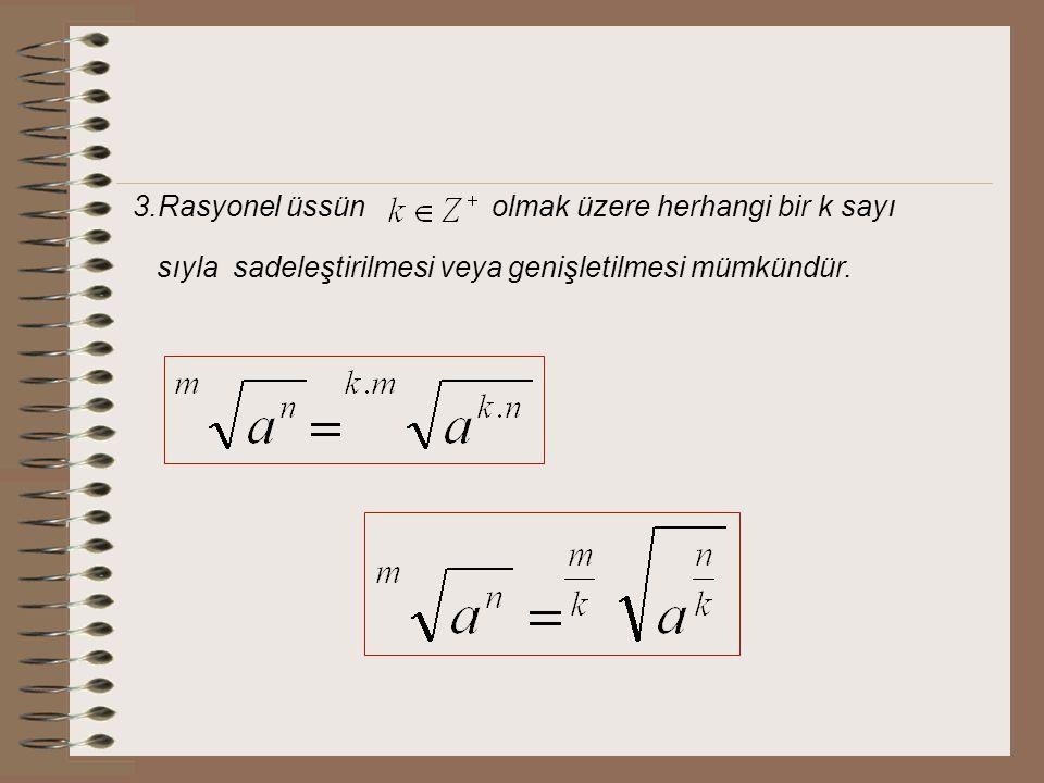 3.Rasyonel üssün olmak üzere herhangi bir k sayı