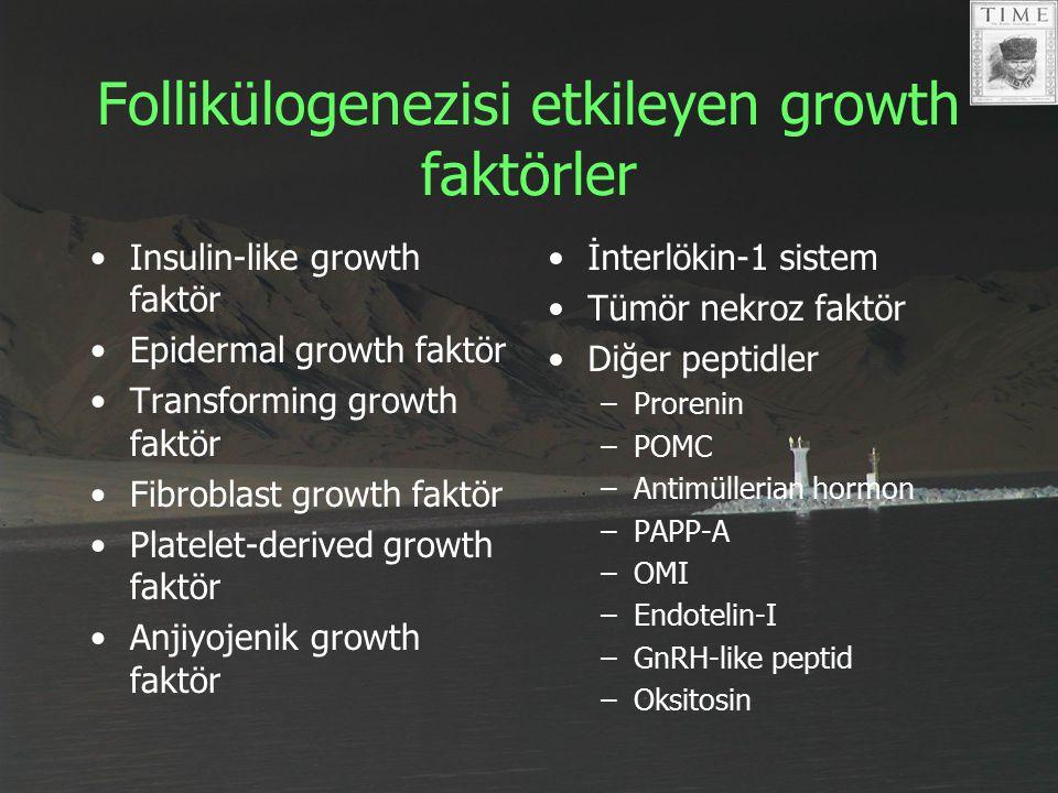 Follikülogenezisi etkileyen growth faktörler