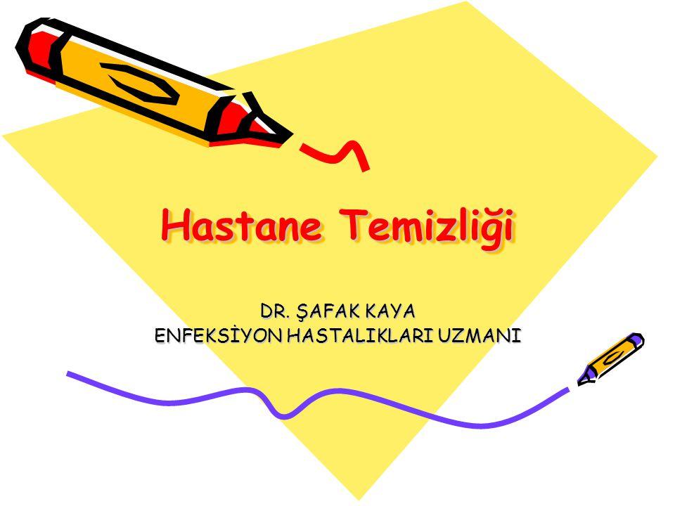 DR. ŞAFAK KAYA ENFEKSİYON HASTALIKLARI UZMANI